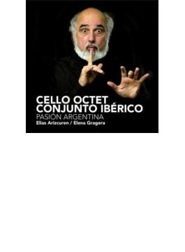 Pasion Argentina: Arizcuren / Cello Octet Conjunto Iberico Gragera(Ms)