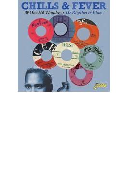 Chills & Fever - 30 One Hit Wonders - Us Rhythm