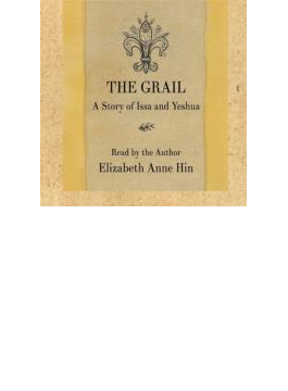 Grail A Story Of Issa & Yeshua