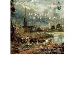 When First Thine Eies Unveil-choral Music: Spicer / Birmingham Conservatoire Chamber Cho