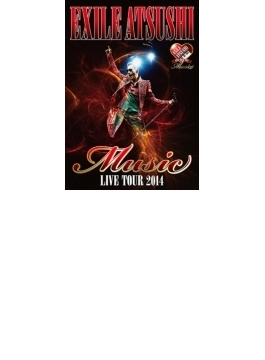 "EXILE ATSUSHI LIVE TOUR 2014 ""Music"" (Blu-ray)"