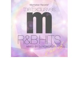Manhattan Records `the Exclusives` R&B Hits Vol.6 (Mixed By Dj Komori)