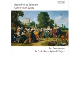 リコーダーのための協奏曲、組曲集 バルト・クーン、S.クイケン&ラ・プティット・バンド