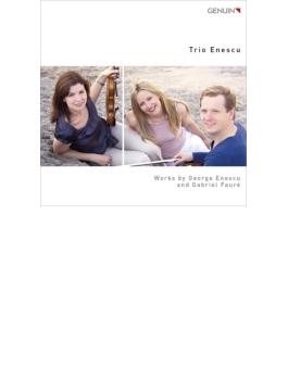 Piano Trio, Serenade Lointaine: Trio Enescu +faure: Piano Trio