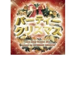 パーティー クリスマス!! -Non Stop Winter Mix- mixed by DJ MAGIC DRAGON