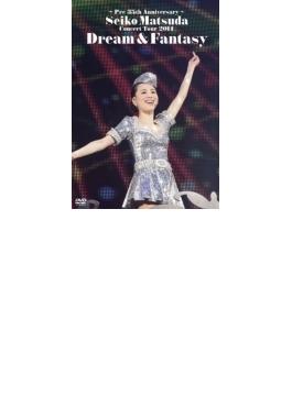 ~Pre 35th Anniversary~ Seiko Matsuda Concert Tour 2014 Dream & Fantasy