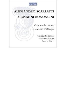 『室内カンタータ集~A.スカルラッティ、ボノンチーニ』 バンディテッリ、E.ガッティ&アンサンブル・アウローラ