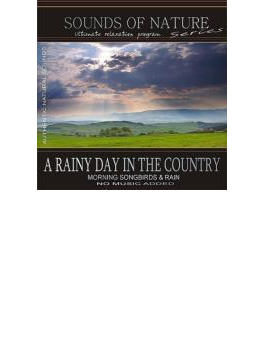Rainy Day In The Country (Sounds Of Nature: Morning Songbirds & Rain)