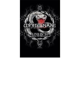 Live In '84: Back To The Bone - スーパーロック '84 + ジョン ロード: ホワイトスネイク最終公演 Cd付き初回限定盤 (+cd)(Ltd)