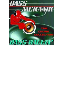 Bass Ballin': Crunk Collection