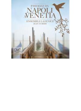 Passaggi Da Napoli A Venetia: Tubery / Ensemble La Fenice
