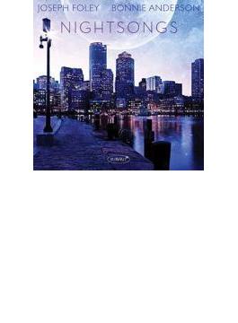 Nightsongs: Joseph Foley(Tp) Bonnie Anderson(P)