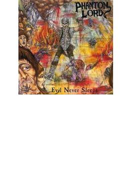 Phantom Lord / Evil Never Sleeps