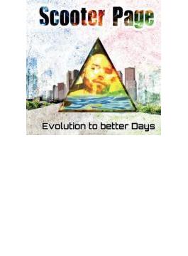 Evolution To Better Days