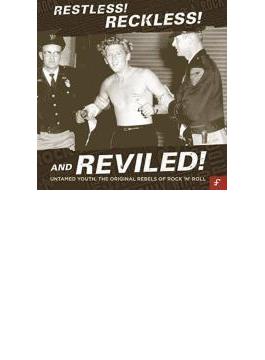 Restless! Reckless! & Reviled!
