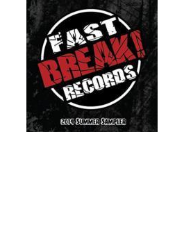 Fast Break Records 2014 Summer Sampler