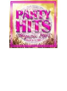 Party Hits Megamix -2014- Mixedby Dj 瑞穂