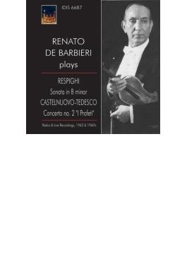 カステルヌオーヴォ=テデスコ:ヴァイオリン協奏曲第2番、レスピーギ:ヴァイオリン・ソナタ レナート・デ・バルビエーリ、ファリーナ&サンレモ管、他