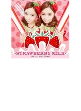 The 1st Mini Album: STRAWBERRY MILK