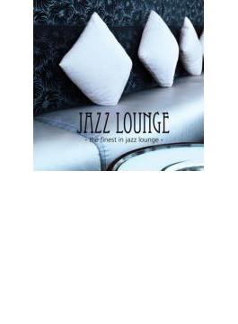 Jazz Lounge - The Finest In Jazz Lounge