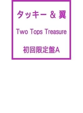 Two Tops Treasure (+DVD)【初回限定盤A】