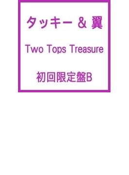 Two Tops Treasure (+DVD)【初回限定盤B】