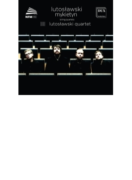 String Quartet: Lutoslawski Q +mykietyn: String Quartet, 2,