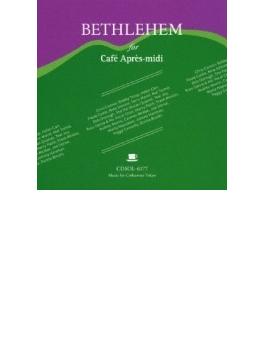 Bethlehem For Cafe Apres Midi