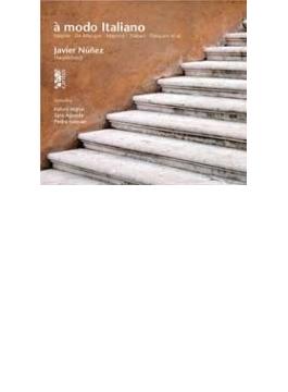 Javier Nunez: A Modo Italiano-italian Harpsichord Music C.1600