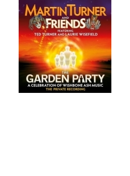 Garden Party - A Celebration Of Wishbone Ash Music