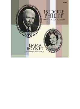 『イシドール・フィリップ/初期イタリア音楽の巨匠たち』、『エンマ・ボワネ/モーツァルト・レコーディングス』