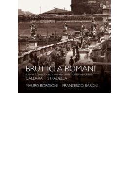 Brutto A Romani-caldara & Stradella Cantatas For Bass: Borgioni(B) Baroni(Cemb)