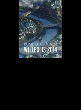 BUMP OF CHICKEN 「WILLPOLIS 2014」(Blu-ray)