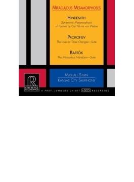バルトーク:『中国の不思議な役人』組曲、ヒンデミット:交響的変容、プロコフィエフ:組曲『3つのオレンジへの恋』 M.スターン&カンザスシティ響