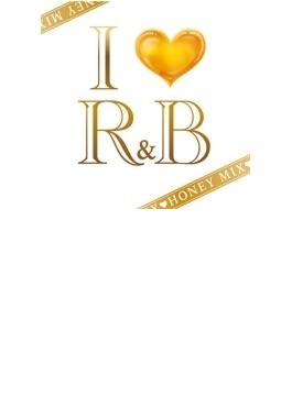 I Love R & B: Honey Mix