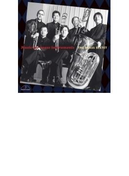 Music For Brass Instruments: The Brass Sextet
