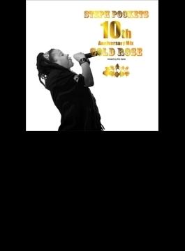 Gold Rose 10th Anniversary Mix Mixed By Dj Bara