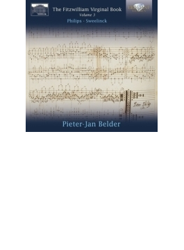 『フィッツウィリアム・ヴァージナル・ブック』第3集~フィリップス、スウェーリンク作品集 ピーター=ヤン・ベルダー(2CD)