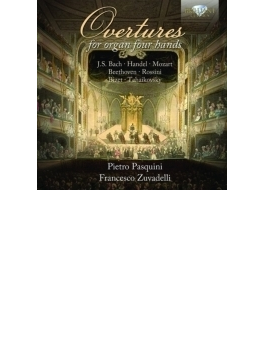 4手オルガンによる序曲集~ロッシーニ、ベートーヴェン、バッハ、チャイコフスキー、他 パスクィーニ、ズヴァデッリ