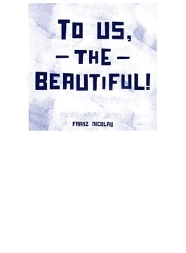 To Us, The Beautiful!