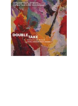 Double Take-american Works For Double Reed: Double Entendre Music Ensemble