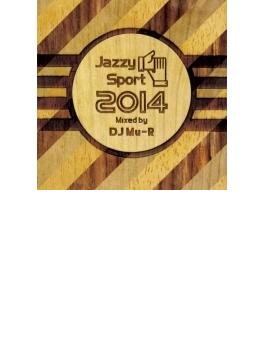 Jazzy Sport 2014 Mixed By Dj Mu-r (Ltd)