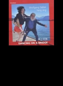 Dancing On A Bridge-w.sieber(Org) Yang Jing(Pipa)