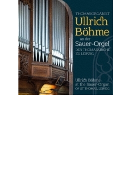Ullrich Bohme: At The Sauer-organ Of St Thomas Leipzig
