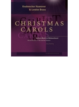 Christmas Carols-british Music For The Festive Season: Breiding / Knabenchor Hannover London Brass