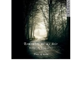 『愛しい人よ、私を覚えているか~ジャコビアン時代の愛と喪失の歌』 ファイアーズ・オブ・ラブ