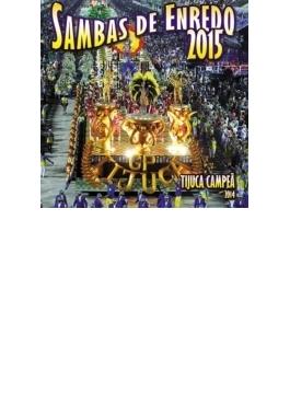 Sambas De Enredo Carnaval 2015: Grupo Especial - Escolas De Samba Do Rio De Janeiro
