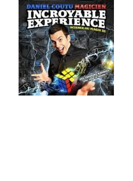 Science Ou Magie 3: L'incroyable Experience
