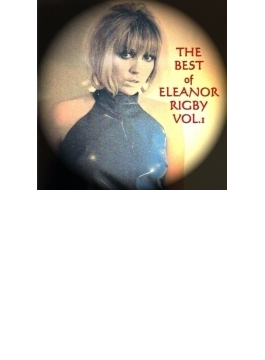 The Best Of Eleanor Rigby Vol 1