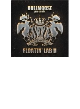 BULLMOOSE presents FLOATIN' LAB II